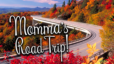 Momma's Road Trip!